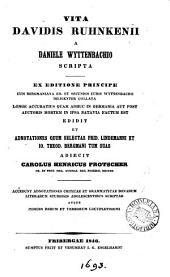 Vita Davidis Ruhnkenii. Ed. et adnotationes quum selectas F. Lindemanni et I.T. Bergmani tum suas adjecit C.H. Frotscher