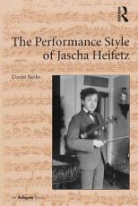 The Performance Style of Jascha Heifetz PDF
