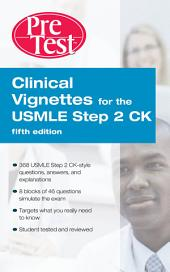 Clinical Vignettes for the USMLE Step 2 CK PreTest Self-Assessment & Review, 5th edition: PreTest Self-Assessment & review (eBook), Edition 5