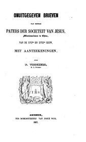 Onuitgegeven brieven van eenige paters der Societeit van Jesus, Missionarissen in China, van de XVIIe en XVIIIe eeuw