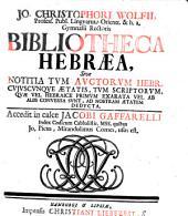 Bibliothecae Hebraeae: Sive Notitia Tvm Avctorvm Hebr. Cvjvscvnqve Aetatis, Tvm Scriptorvm, ...