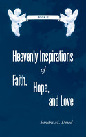 Heavenly Inspirations of Faith  Hope  and Love PDF