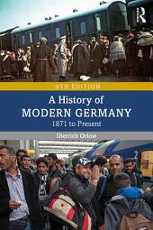A History of Modern Germany: 1871 to Present, Edition 8
