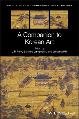 A Companion to Korean Art