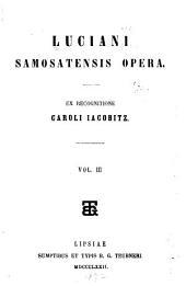 Luciani Samosatensis Opera: Τόμος 3