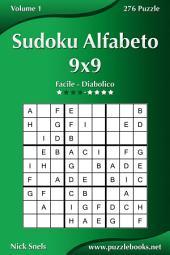 Sudoku Alfabeto 9x9 - Da Facile a Diabolico - Volume 1 - 276 Puzzle