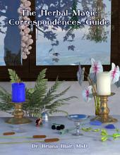 The Herbal Magic Correspondences Guide
