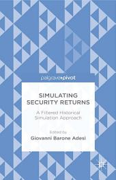 Simulating Security Returns: A Filtered Historical Simulation Approach