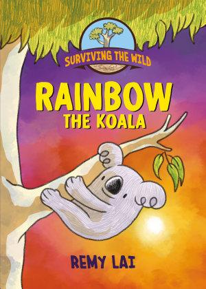 Surviving the Wild: Rainbow the Koala