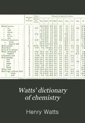 Watts' Dictionary of Chemistry: Volume 1