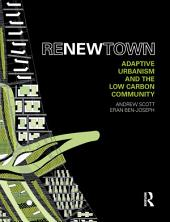 ReNew Town: Adaptive Urbanism and the Low Carbon Community
