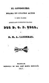 El gondolero: drama en cuatro actos y cinco cuadros