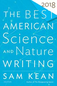 The Best American Science and Nature Writing 2018 PDF