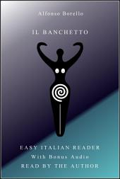 Il Banchetto - Easy Italian Reader with Bonus Audio