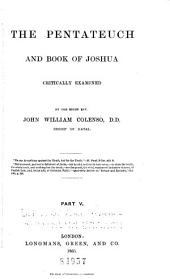 The Pentateuch and Book of Joshua Critically Examined: Volume 5