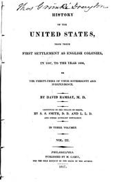 History of the United States from their first Settlement as english Coloniès in the year 1607 to the year 1608: Volume 3