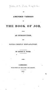An Amended Version of the Book of Job: With an Introduction and Notes Chiefly Explanatory