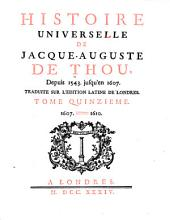 Histoire Universelle, de Jacques Auguste de Thou: Volume 15