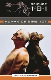 Human Origins 101