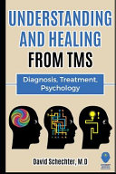 Understanding and Healing from TMS