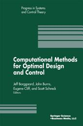 Computational Methods for Optimal Design and Control: Proceedings of the AFOSR Workshop on Optimal Design and Control Arlington, Virginia 30 September–3 October, 1997
