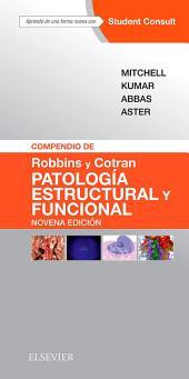 Compendio de Robbins y Cotran. Patología estructural y funcional + StudentConsult: Edición 9