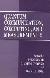 Quantum Communication, Computing, and Measurement 2