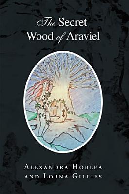The Secret Wood of Araviel