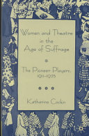 Women and Theatre in the Age of Suffrage