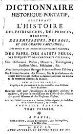 Dictionnaire historique-portatif, contenant l'histoire des patriarches, des princes, hebreux, des empereurs, des rois, ...