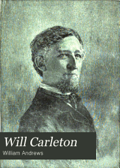 Will Carleton: A Biographical Sketch ...