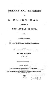 Dreams and reveries of a quiet man: consisting of the Little genius, and other essays