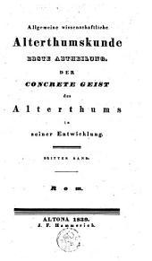 Allgemeine wissenschaftliche Alterthumskunde oder Der concrete Geist des Alterthums in seiner Entwicklung und in seinem System: Volume 3