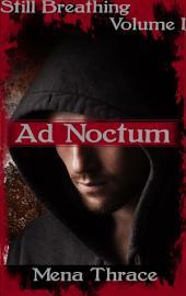 Ad Noctum: (Still Breathing Volume 1)