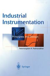 Industrial Instrumentation: Principles and Design