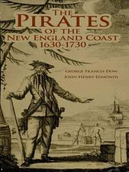The Pirates Of The New England Coast 1630 1730 Book PDF