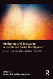 Monitoring and Evaluation in Health and Social Development: Interpretive and Ethnographic Perspectives