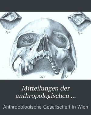 Mitteilungen der Anthropologischen Gesellschaft in Wien PDF