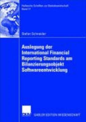Auslegung der International Financial Reporting Standards am Bilanzierungsobjekt Softwareentwicklung PDF