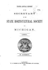 Annual Report of the Secretary of the State Horticultural Society of Michigan: Volume 10