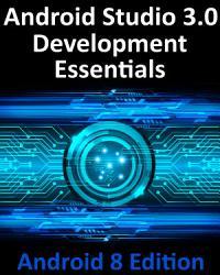 Android Studio 3 0 Development Essentials   Android 8 Edition PDF