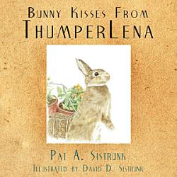 Bunny Kisses From Thumperlena Book PDF