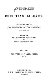 Ante-Nicene Christian Library: Translations of the Writings of the Fathers Down to A.D. 325, Volume 21