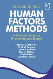 Human Factors Methods: A Practical Guide for Engineering and Design, Edition 2