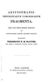 Aristophanis comoediae, annotatione critica, comm. exegetico et scholiis Gr. instruxit F.H.M. Blaydes: Volume 12