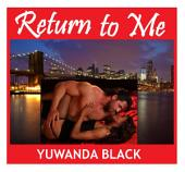 Return to Me: A Multicultural Romance (Part 1)
