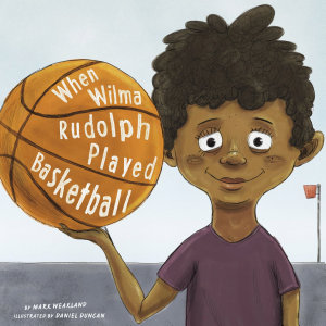 When Wilma Rudolph Played Basketball