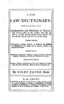 A new Law Dictionary  containing the interpretation and definition of words and terms used in the law  etc PDF