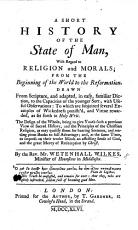 A short History of the state of Man  with regard to religion and morals  from the beginning of the world to the Reformation  etc PDF