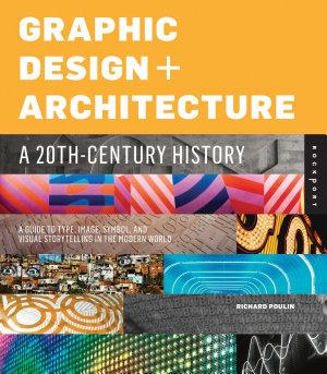 Graphic Design and Architecture  A 20th Century History PDF